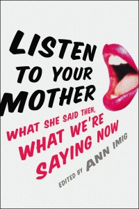 9780399169854_large_Listen_to_Your_Mother-200x300